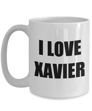 Load image into Gallery viewer, I Love Xavier Mug Funny Gift Idea Novelty Gag Coffee Tea Cup-[style]