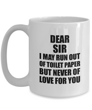 Load image into Gallery viewer, Dear Sir Mug Run Out Of Toilet Paper Love For You Funny Quarantined Gag Pandemic Gift Coffee Tea Cup-Coffee Mug