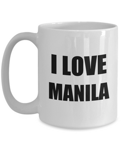 I Love Manila Mug Funny Gift Idea Novelty Gag Coffee Tea Cup-Coffee Mug