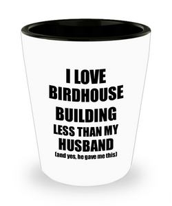 Birdhouse Building Wife Shot Glass Funny Valentine Gift Idea For My Spouse From Husband I Love Liquor Lover Alcohol 1.5 oz Shotglass-Shot Glass