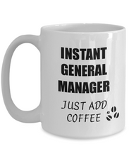 Load image into Gallery viewer, General Manager Mug Instant Just Add Coffee Funny Gift Idea for Corworker Present Workplace Joke Office Tea Cup-Coffee Mug