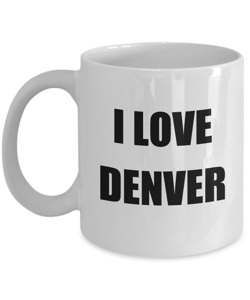 I Love Denver Mug Funny Gift Idea Novelty Gag Coffee Tea Cup-Coffee Mug