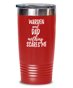 Funny Warden Dad Tumbler Gift Idea for Father Gag Joke Nothing Scares Me Coffee Tea Insulated Cup With Lid-Tumbler