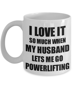 Powerlifting Mug Funny Gift Idea For Wife I Love It When My Husband Lets Me Novelty Gag Sport Lover Joke Coffee Tea Cup-Coffee Mug