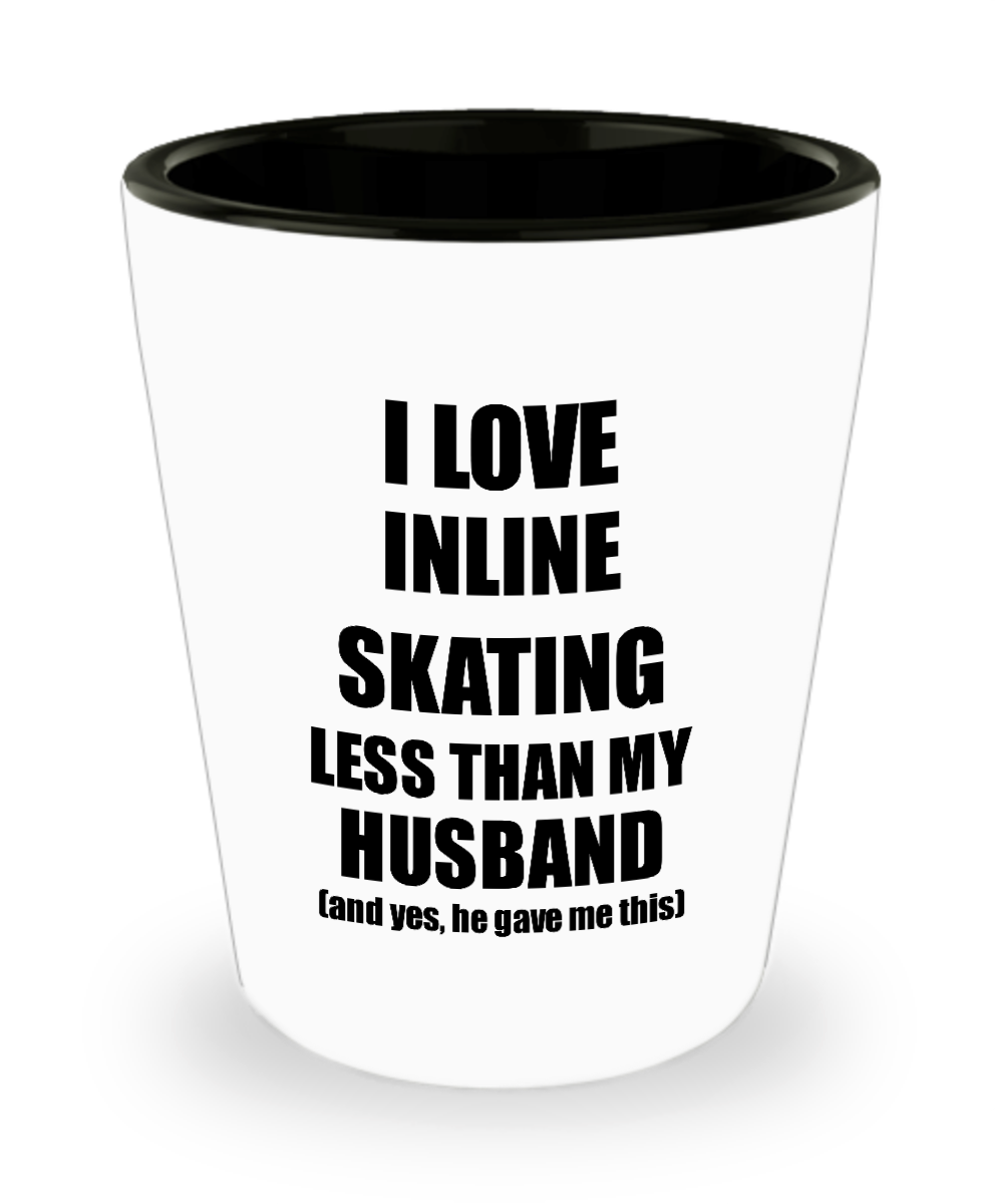 Inline Skating Wife Shot Glass Funny Valentine Gift Idea For My Spouse From Husband I Love Liquor Lover Alcohol 1.5 oz Shotglass-Shot Glass