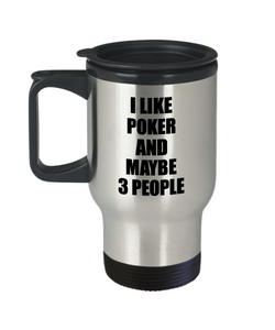 Poker Travel Mug Lover I Like Funny Gift Idea For Hobby Addict Novelty Pun Insulated Lid Coffee Tea 14oz Commuter Stainless Steel-Travel Mug