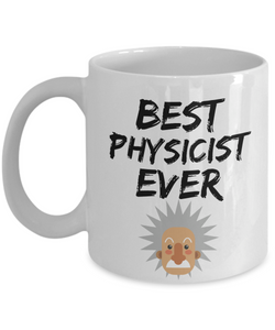 Physicist Mug Best Ever Physic Funny Gift for Coworkers Novelty Gag Coffee Tea Cup-Coffee Mug