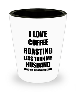 Coffee Roasting Wife Shot Glass Funny Valentine Gift Idea For My Spouse From Husband I Love Liquor Lover Alcohol 1.5 oz Shotglass-Shot Glass