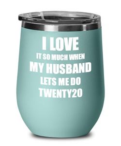 Funny Twenty20 Wine Glass Gift For Wife From Husband Lover Joke Insulated Tumbler Lid-Wine Glass