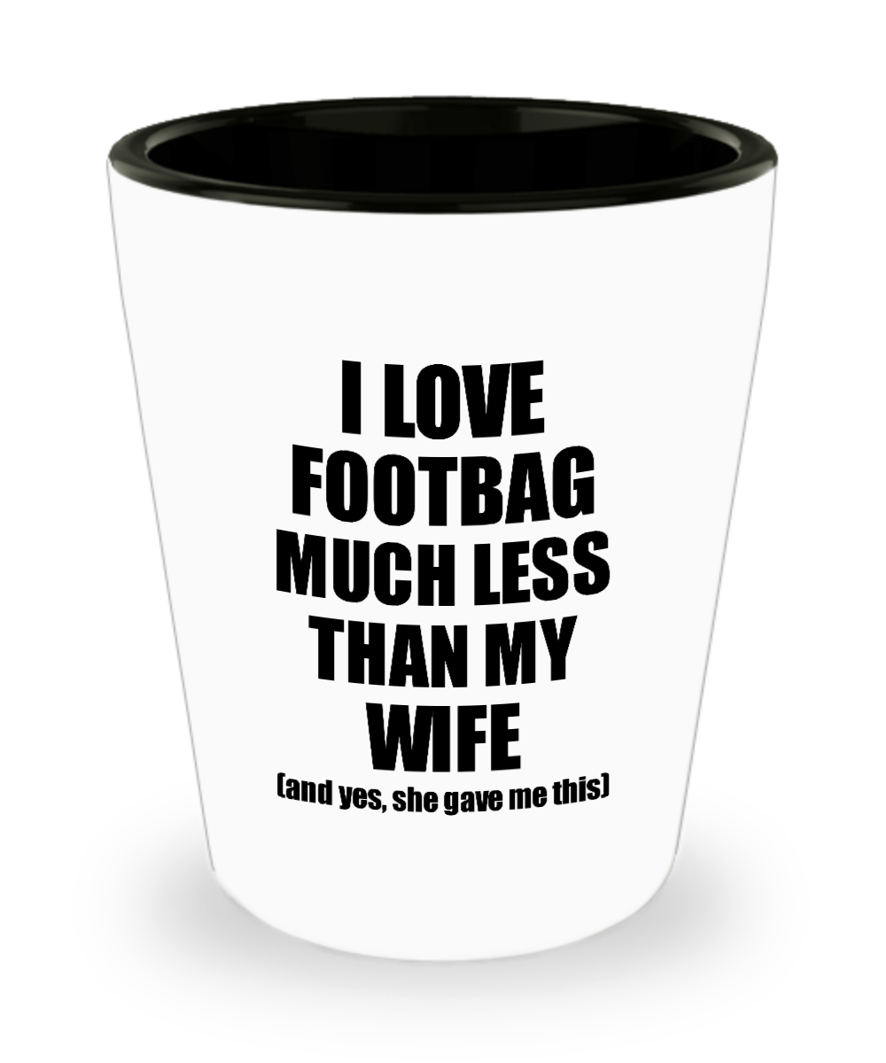 Footbag Husband Shot Glass Funny Valentine Gift Idea For My Hubby From Wife I Love Liquor Lover Alcohol 1.5 oz Shotglass-Shot Glass