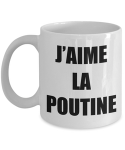 J'aime La Poutine Mug I Love In French Funny Gift Gag Unisex Tee-[style]