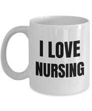 Load image into Gallery viewer, I Love Nursing Mug Nurse Funny Gift Idea Novelty Gag Coffee Tea Cup-Coffee Mug