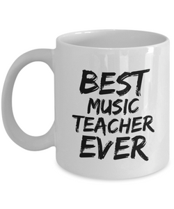 Music Teacher Mug Best Ever Funny Gift for Coworkers Novelty Gag Coffee Tea Cup-Coffee Mug