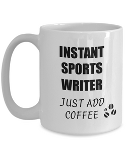 Sports Writer Mug Instant Just Add Coffee Funny Gift Idea for Corworker Present Workplace Joke Office Tea Cup-Coffee Mug