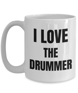 I Love The Drummer Mug Funny Gift Idea Novelty Gag Coffee Tea Cup-Coffee Mug