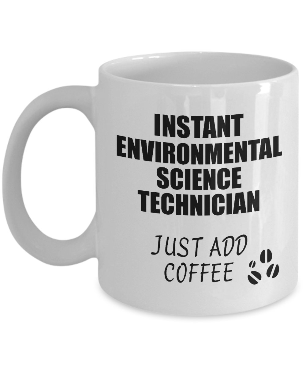 Environmental Science Technician Mug Instant Just Add Coffee Funny Gift Idea for Coworker Present Workplace Joke Office Tea Cup-Coffee Mug