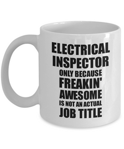 Electrical Inspector Mug Freaking Awesome Funny Gift Idea for Coworker Employee Office Gag Job Title Joke Tea Cup-Coffee Mug