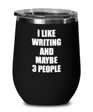 Load image into Gallery viewer, Writing Lover Wine Glass Saying I Like Funny Gift Addict Insulated Tumbler With Lid-Wine Glass