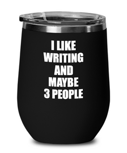 Writing Lover Wine Glass Saying I Like Funny Gift Addict Insulated Tumbler With Lid-Wine Glass