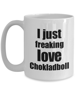 Chokladboll Lover Mug I Just Freaking Love Funny Gift Idea For Foodie Coffee Tea Cup-Coffee Mug