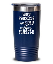 Load image into Gallery viewer, Funny Word Processor Dad Tumbler Gift Idea for Father Gag Joke Nothing Scares Me Coffee Tea Insulated Cup With Lid-Tumbler