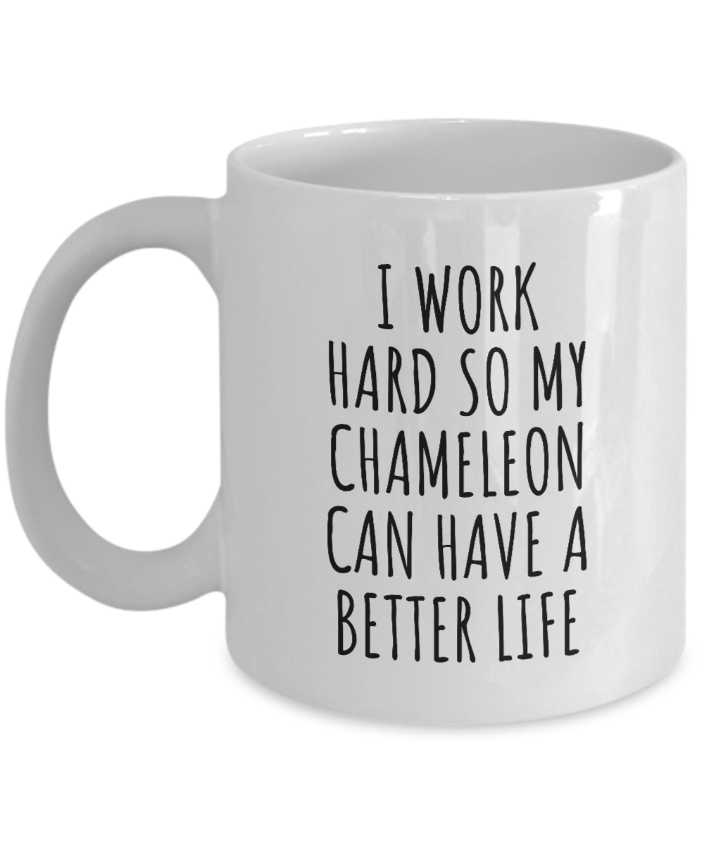 Chameleon Mug Funny Gift for I Work Hard So My Chameleon Mom Dad Present Idea Birthday Animal Lover Coffee Tea Cup-Coffee Mug