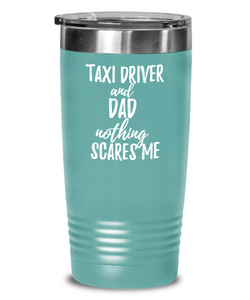 Funny Taxi Driver Dad Tumbler Gift Idea for Father Gag Joke Nothing Scares Me Coffee Tea Insulated Cup With Lid-Tumbler