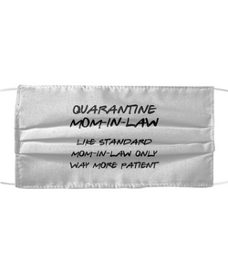 Quarantine Mom-In-Law Patient Face Mask Funny Pandemic Gift Quarantine Gag Reusable Washable Made In USA-Mask