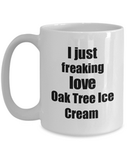 Load image into Gallery viewer, Oak Tree Ice Cream Lover Mug I Just Freaking Love Funny Gift Idea For Foodie Coffee Tea Cup-Coffee Mug