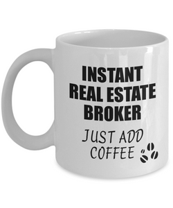 Real Estate Broker Mug Instant Just Add Coffee Funny Gift Idea for Coworker Present Workplace Joke Office Tea Cup-Coffee Mug