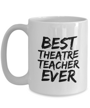 Load image into Gallery viewer, Theatre Teacher Mug Best Ever Funny Gift Idea for Novelty Gag Coffee Tea Cup-[style]