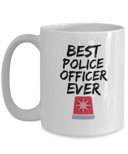 Police Officer Mug Best Ever Funny Gift for Coworkers Novelty Gag Coffee Tea Cup-Coffee Mug