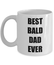 Load image into Gallery viewer, Bald Dad Mug Best Ever Funny Gift Idea for Novelty Gag Coffee Tea Cup-Coffee Mug