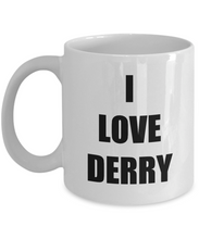 Load image into Gallery viewer, I Love Derry Mug Funny Gift Idea Novelty Gag Coffee Tea Cup-Coffee Mug