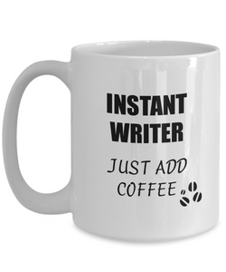 Writer Mug Instant Just Add Coffee Funny Gift Idea for Corworker Present Workplace Joke Office Tea Cup-Coffee Mug