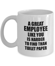 Load image into Gallery viewer, Great Employee Mug Like You Is Harder To Find Than Toilet Paper Funny Quarantine Gag Pandemic Gift Coffee Tea Cup-Coffee Mug
