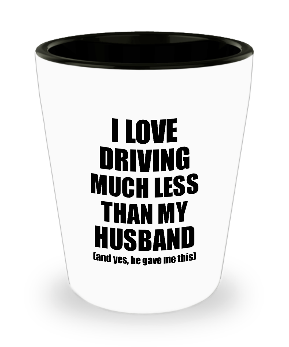 Driving Wife Shot Glass Funny Valentine Gift Idea For My Spouse From Husband I Love Liquor Lover Alcohol 1.5 oz Shotglass-Shot Glass