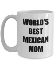 Load image into Gallery viewer, Mexican Mom Mug Worlds Best Funny Gift Idea for Novelty Gag Coffee Tea Cup-Coffee Mug