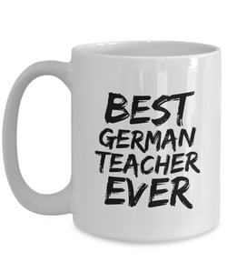 German Teacher Mug Best Ever Funny Gift Idea for Novelty Gag Coffee Tea Cup-[style]