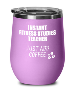 Funny Fitness Studies Teacher Wine Glass Saying Instant Just Add Coffee Gift Insulated Tumbler Lid-Wine Glass