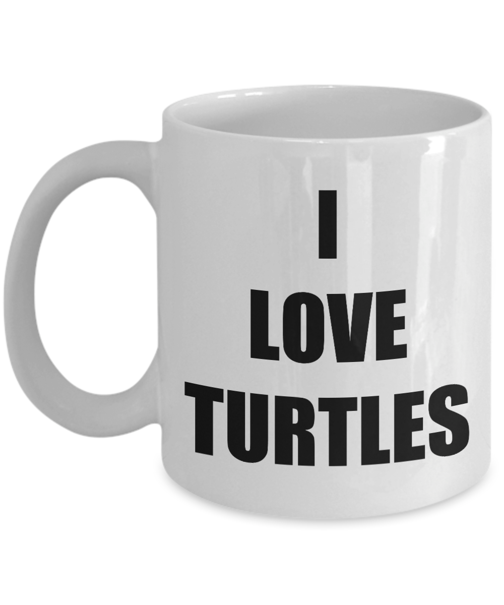 I Love Turtles Mug Funny Gift Idea Novelty Gag Coffee Tea Cup-Coffee Mug