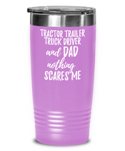 Load image into Gallery viewer, Funny Tractor-Trailer Truck Driver Dad Tumbler Gift Idea for Father Gag Joke Nothing Scares Me Coffee Tea Insulated Cup With Lid-Tumbler
