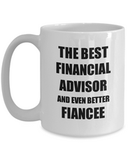 Load image into Gallery viewer, Financial Advisor Fiancee Mug Funny Gift Idea for Her Betrothed Gag Inspiring Joke The Best And Even Better Coffee Tea Cup-Coffee Mug