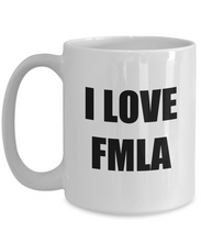 Load image into Gallery viewer, I Love Fmla Mug Funny Gift Idea Novelty Gag Coffee Tea Cup-[style]