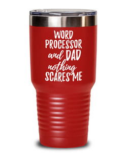 Funny Word Processor Dad Tumbler Gift Idea for Father Gag Joke Nothing Scares Me Coffee Tea Insulated Cup With Lid-Tumbler