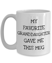 Load image into Gallery viewer, Funny Grandma Gift from Granddaughter, Cute Grandpa Mug from Grandchild - My Favorite Granddaughter Gave Me This Mug-Coffee Mug