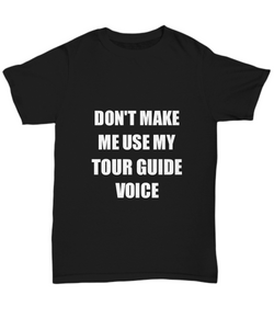 Tour Guide T-Shirt Coworker Gift Idea Funny Gag Unisex Tee-Shirt / Hoodie