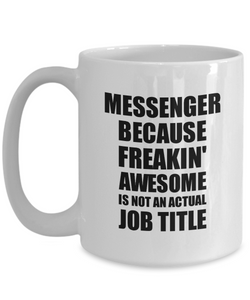 Messenger Mug Freaking Awesome Funny Gift Idea for Coworker Employee Office Gag Job Title Joke Coffee Tea Cup-Coffee Mug