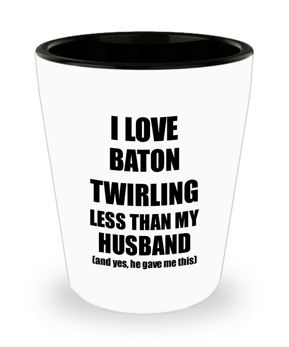Baton Twirling Wife Shot Glass Funny Valentine Gift Idea For My Spouse From Husband I Love Liquor Lover Alcohol 1.5 oz Shotglass-Shot Glass