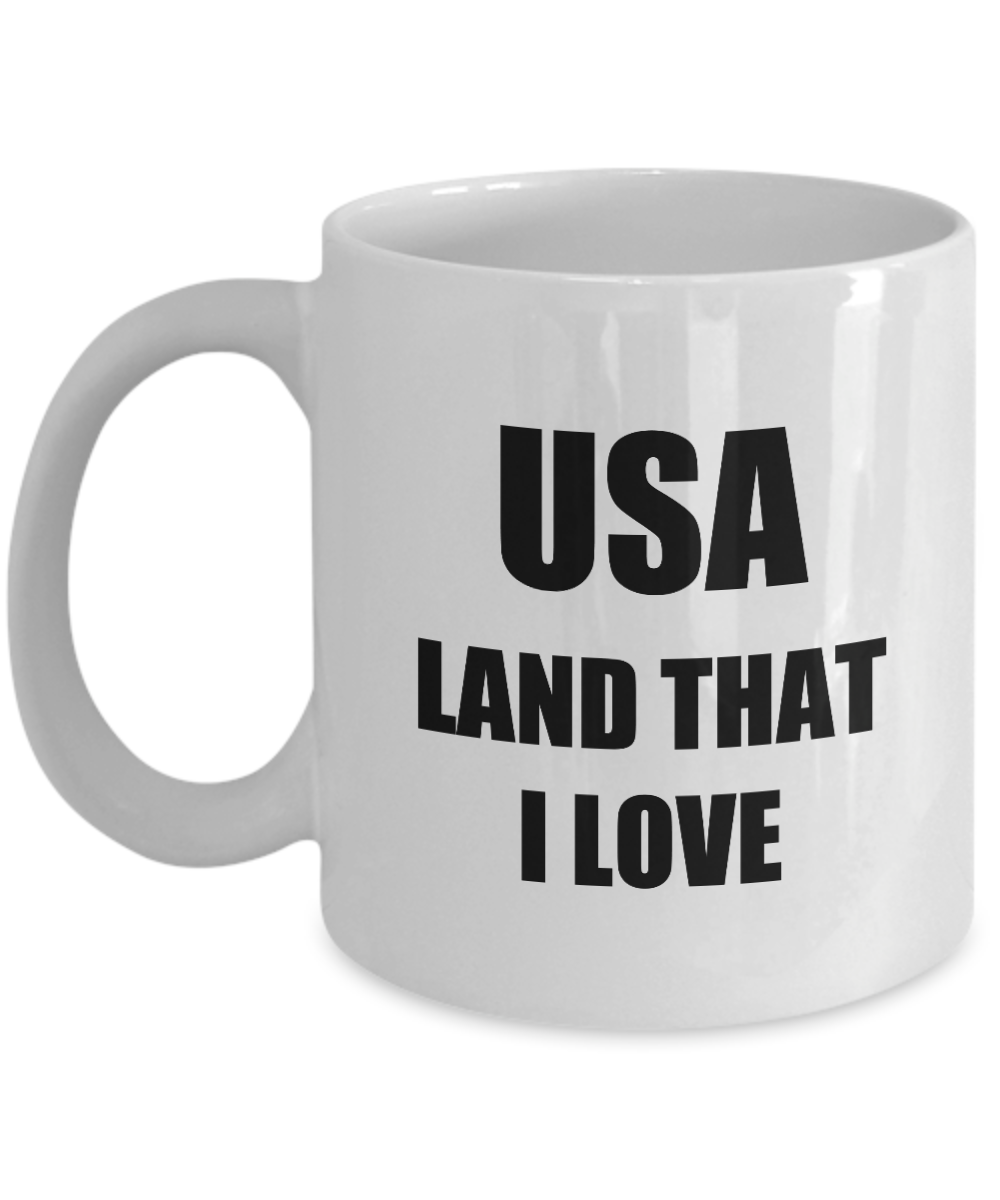 Land That I Love Mug Usa Funny Gift Idea Novelty Gag Coffee Tea Cup-Coffee Mug